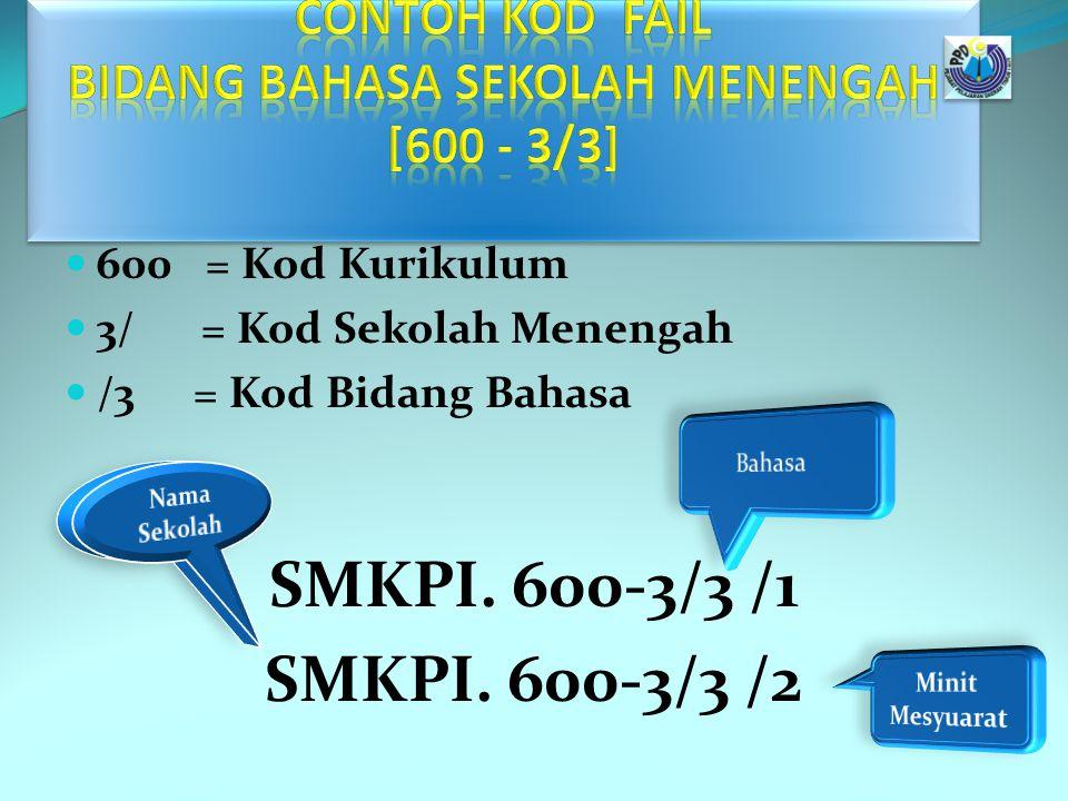 Contoh Kod Fail Bidang Bahasa Sekolah Menengah [600 - 3/3]